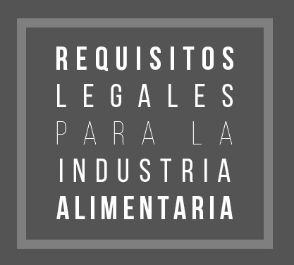 Requisitos Legales para la Industria Alimentaria